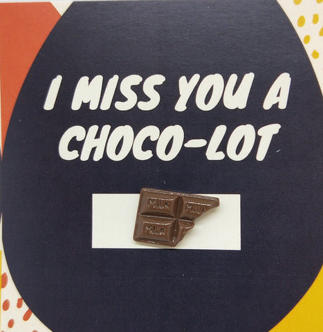 Pin-Card ~ I miss you a choco-lot
