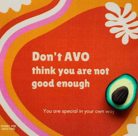 Pin-Card ~ Don't AVO think you are not good enough