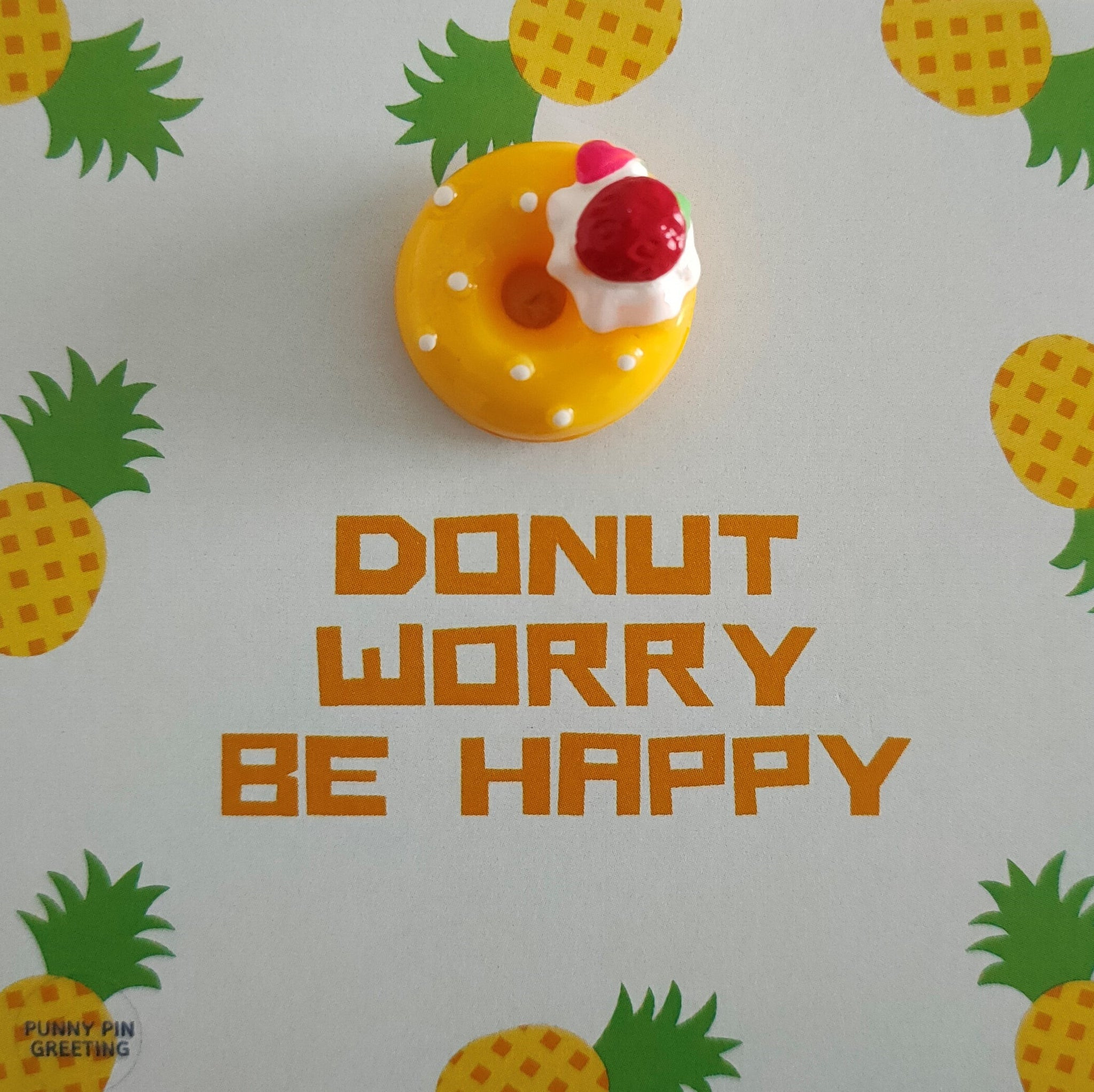 Pin-Card ~ DONUT worry be happy