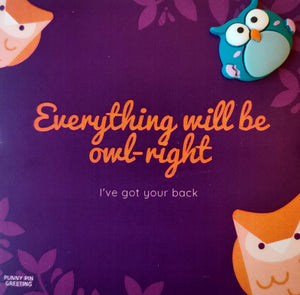 Pin-Card ~ Everything will be OWL-right