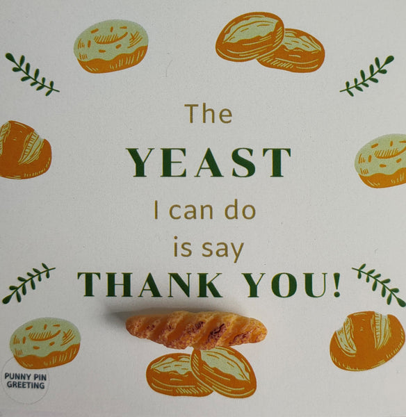 Pin-Card ~ The yeast I can do is say thank you