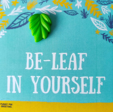 Pin-Card ~ Be-LEAF in yourself