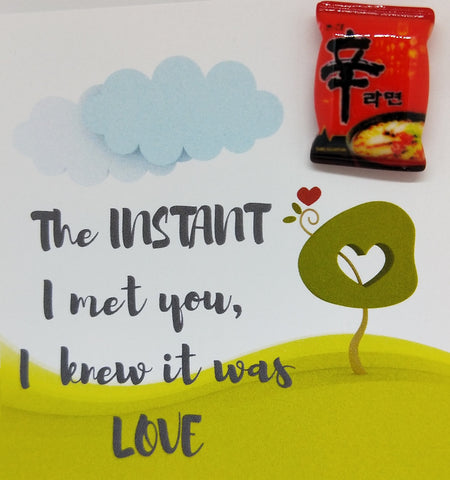 Pin-Card ~ The instant I met you I knew it was love