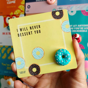 Fridge Magnet-Card ~ I will never dessert you