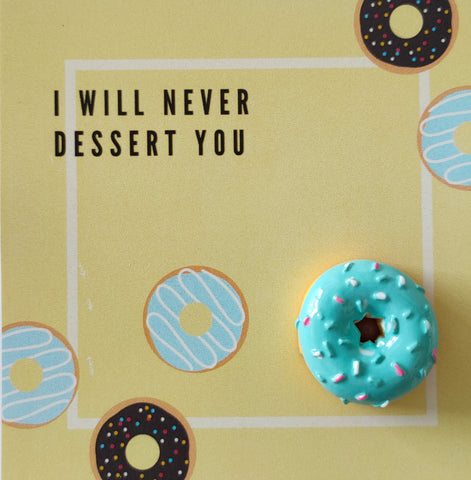 Pin-Card ~ I will never dessert you