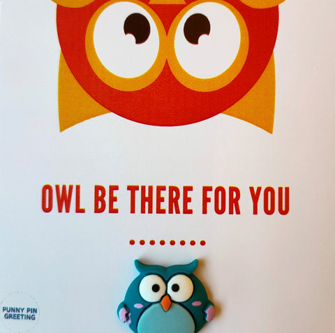 Pin-Card ~ OWL be there for you
