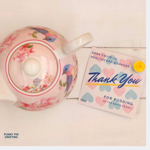 Pin-Card ~ Thank you for PUDDING up a brave front