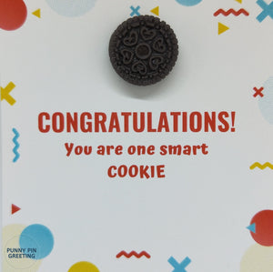 Pin-Card ~ Congratulations! You are one smart cookie