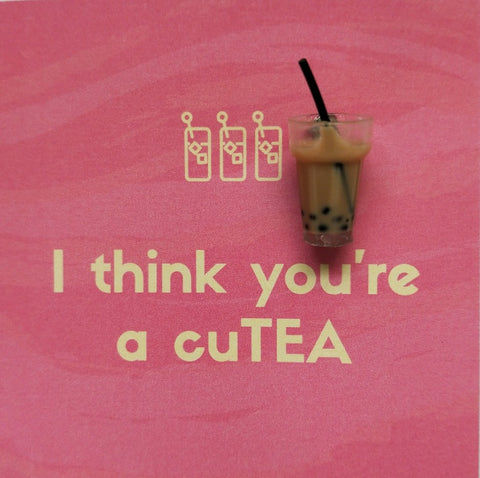 Pin-Card ~ I think you're a cuTEA