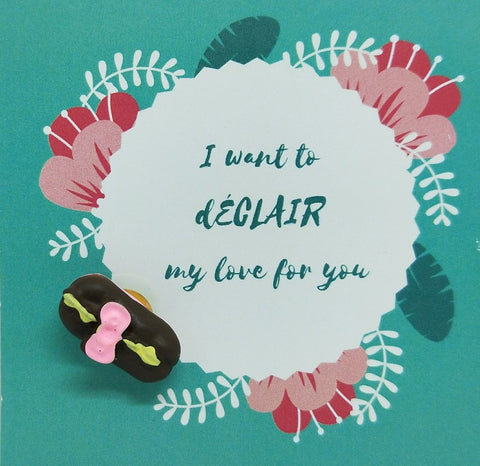 Pin-Card ~ I want to d'eclair my love for you