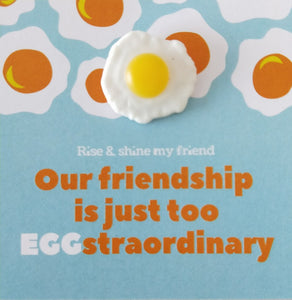 Pin-Card ~ Our friendship is just too EGGstraordinary