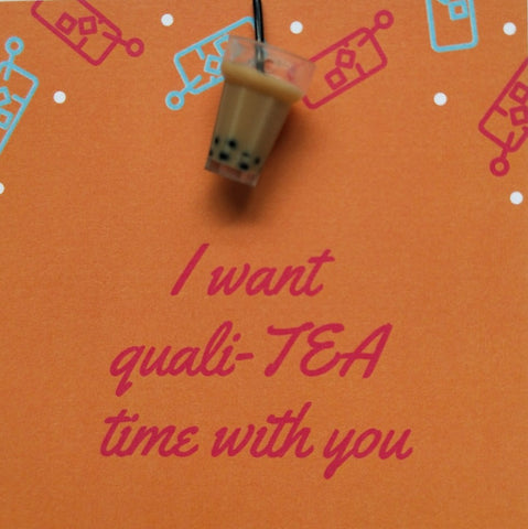 Pin-Card ~ I want quali-TEA time with you