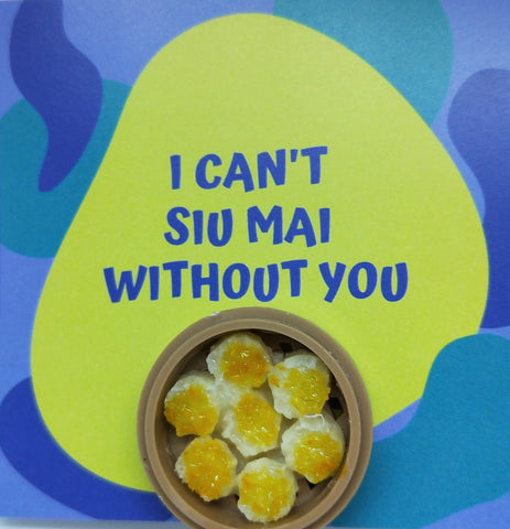 Pin-Card ~ I can't Siu Mai (Smile) without you