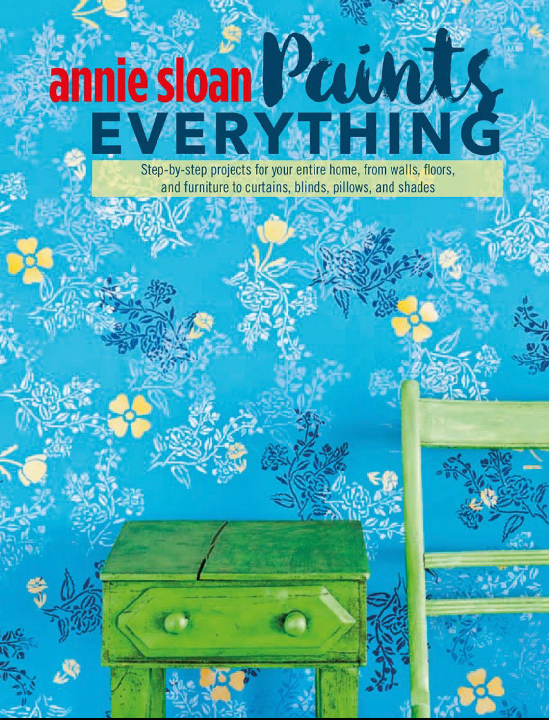 Annie Sloan Paints Everything -English