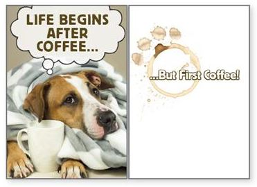 Dog Speak - Life Begins After Coffee - Greeting Card - Cope