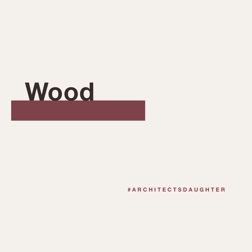 Architect's Daughter | Wood