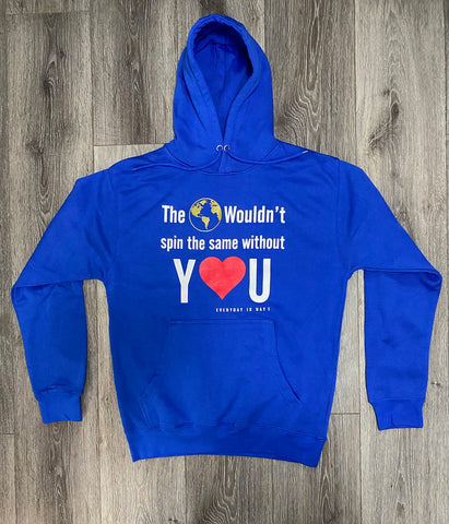 "Blue Sweatshirt ""The 🌎 wouldn't spin the same without Y❤️U"""