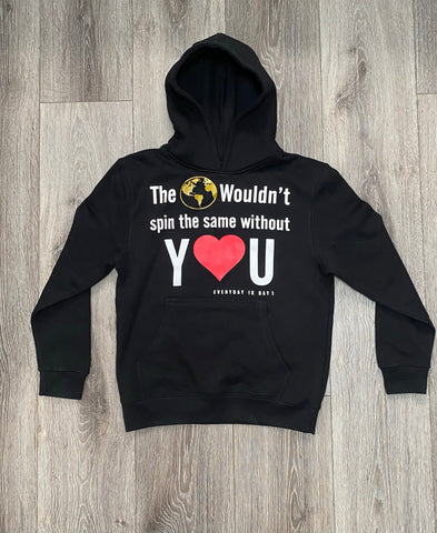 "Black Sweatshirt ""The 🌎 wouldn't spin the same without Y❤️U"""