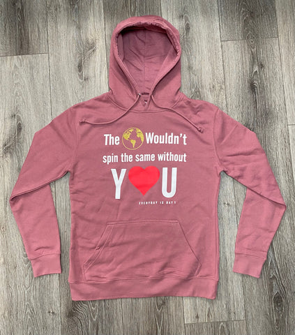 "Pink Sweatshirt ""The 🌎 wouldn't spin the same without Y❤️U"""