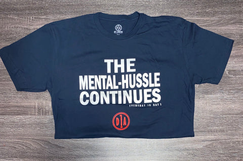"Navy Blue ""The Mental-Hussle Continues"" Tee"