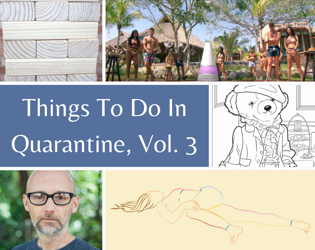 Things To Do In Quarantine, Vol. 3