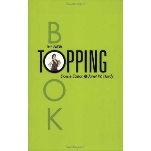 The New Topping Book by Dossie Easton and Janet W. Hardy