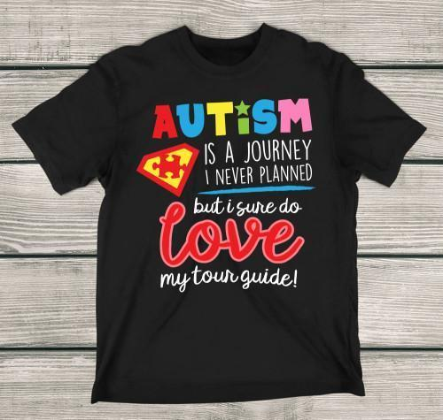 Autism Is A Journey Love My Tour Guide