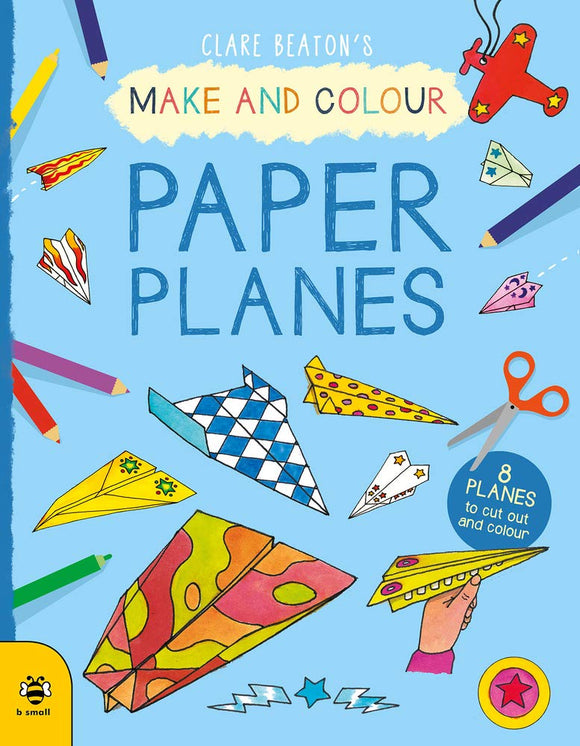 Make and Colour Paper Planes, by Claire Beaton