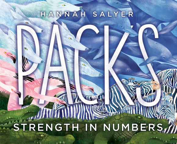Packs: Strength in Numbers, by Hannah Salyer