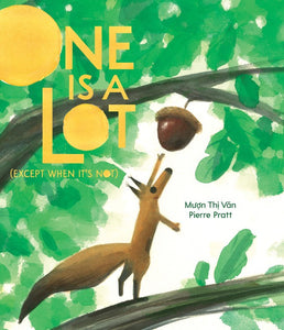 One Is a Lot (Except When It's Not) by Muon Thi Van