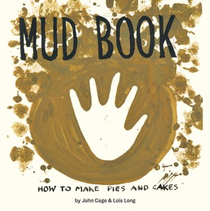 Mud Book, by John Cage & Lois Long