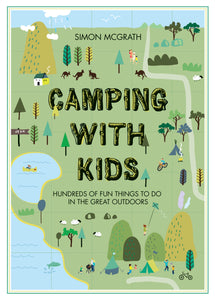 Camping With Kids, by Simon McGrath