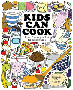 Kids Can Cook: Fun and Yummy Recipes for Budding Chefs, by Esther Coombes