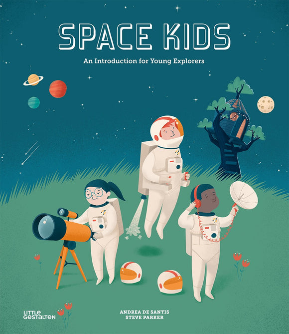 Space Kids by Steve Parker & Andre De Santis