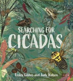 Searching for Cicadas, by Lesley Gibbes
