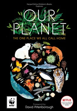 Our Planet: The One Place We All Call Home, by Matt Whyman