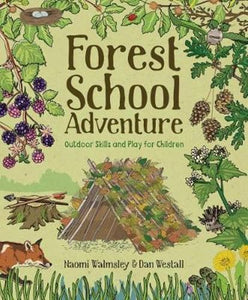 Forest School Adventure, Outdoor Skills and Play for Children