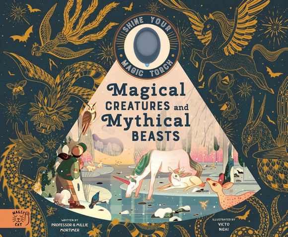 Shine your Magic Torch; Magical Creatures and Mythical Beasts