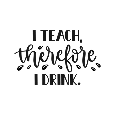 Wine07 - I Teach Therefore I Drink