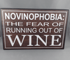 Fear of running out of wine sign - Birdie's Nest Inc