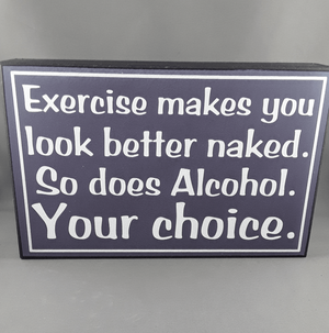Exercise makes you look better sign - Birdie's Nest Inc
