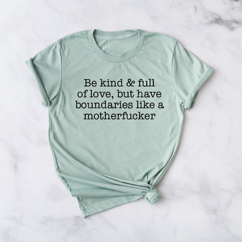 Be Kind, Have Boundaries - Unisex Tee
