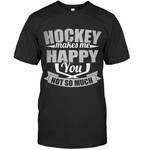Hockey makes me happy, you not so much