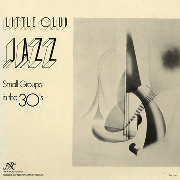 Little Club Jazz: Small Groups in the 30s
