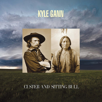 Kyle Gann: Custer and Sitting Bull