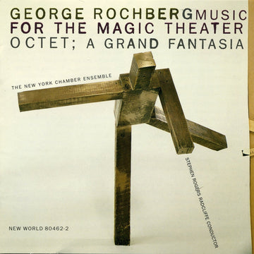 George Rochberg: Music for the Magic Theater