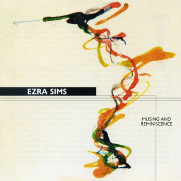Ezra Sims: Musing and Reminiscence