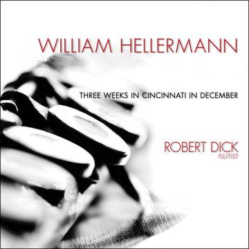 William Hellermann: Three Weeks in Cincinnati in December