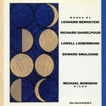 Bernstein/Danielpour/Liebermann/Smaldone: Piano Works