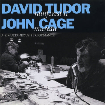David Tudor/John Cage: Rainforest II/Mureau